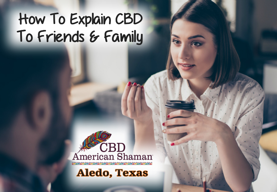 How Explain CBD to Friends and Family