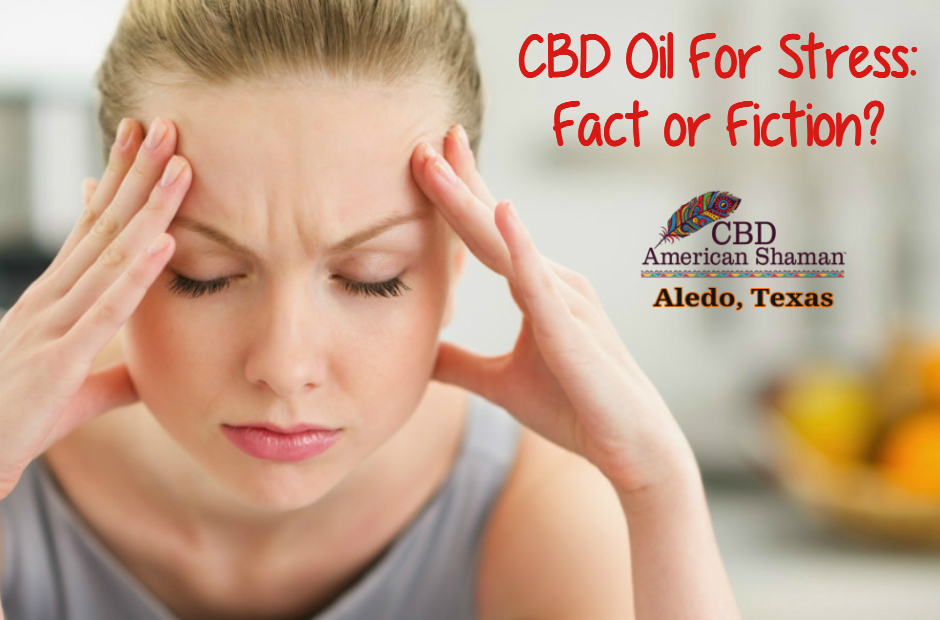 CBD Oil for Stress: Fact or Fiction?